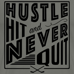 Hustle Hit & Never Quit Long Sleeve Shirts - Men's Premium T-Shirt