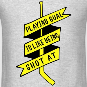 Playing Goal Is Like Being Shot At (Hockey) Tanks - Men's T-Shirt