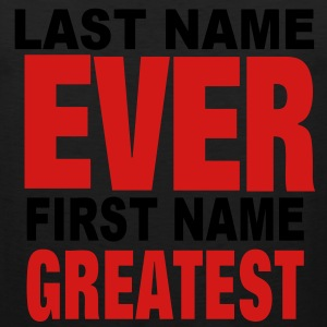 LAST NAME EVER FIRST NAME GREATEST Hoodies - Men's Premium Tank