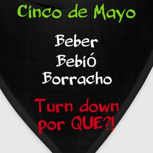 Cinco de Mayo shirt. Turn down por que? - Bandana