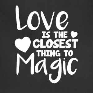 Love is the Closest Thing to Magic Valentine T-Shirts - Adjustable Apron