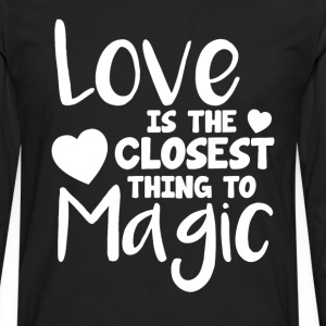 Love is the Closest Thing to Magic Valentine T-Shirts - Men's Premium Long Sleeve T-Shirt