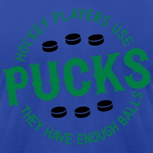 Hockey Players Use Pucksl, They Have Enough Balls Hoodies - Men's T-Shirt by American Apparel