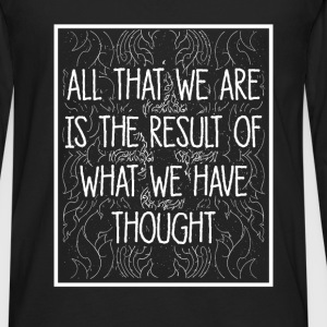 Buddhist quotes - All that we are is the result of - Men's Premium Long Sleeve T-Shirt