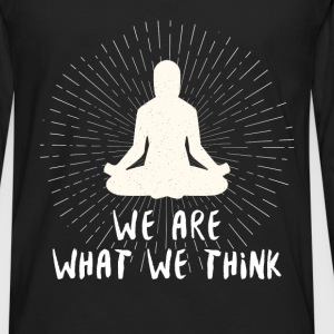 Buddhist quotes - We are what we think - Men's Premium Long Sleeve T-Shirt