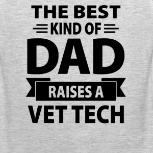 The Best Kind Of Dad Raises A Vet Tech - Men's Premium Tank