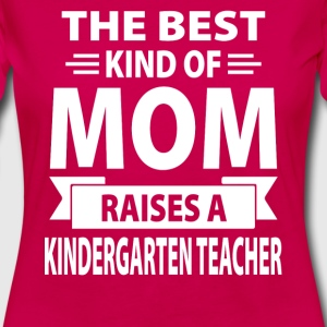 The Best Kind Of Mom Raises A Kindergarten Teacher - Women's Premium Long Sleeve T-Shirt
