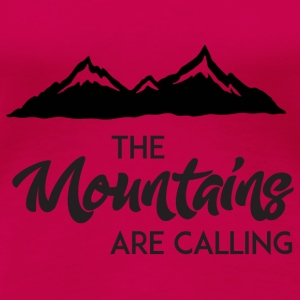 The Mountains Are Calling Long Sleeve Shirts - Women's Premium T-Shirt