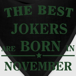 The best jokers are born in NOVEMBER Hoodies - Bandana