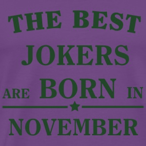 The best jokers are born in NOVEMBER Hoodies - Men's Premium T-Shirt
