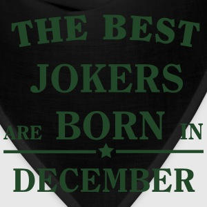The best jokers are born in December Aprons - Bandana