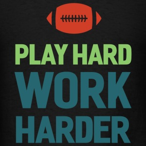 Football. Play Hard. Sportswear - Men's T-Shirt