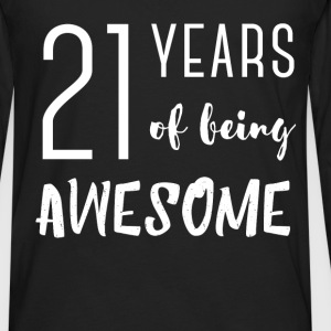 21st birthday - 21 years of being awesome - Men's Premium Long Sleeve T-Shirt