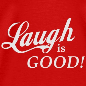 Laugh Is Good Aprons - Men's Premium T-Shirt