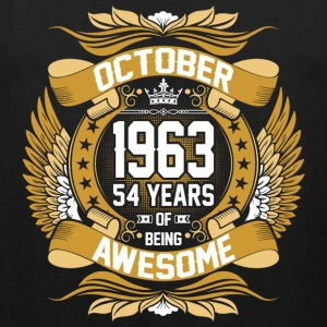 October 1963 54 Years Of Being Awesome T-Shirts - Men's Premium Tank