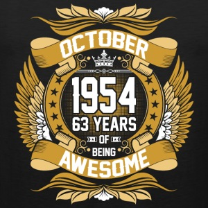 October 1954 63 Years Of Being Awesome T-Shirts - Men's Premium Tank