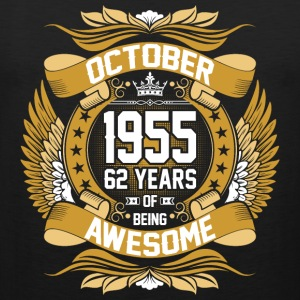 October 1955 62 Years Of Being Awesome T-Shirts - Men's Premium Tank