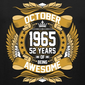 October 1965 52 Years Of Being Awesome T-Shirts - Men's Premium Tank