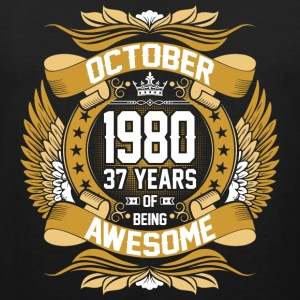 October 1980 37 Years Of Being Awesome T-Shirts - Men's Premium Tank
