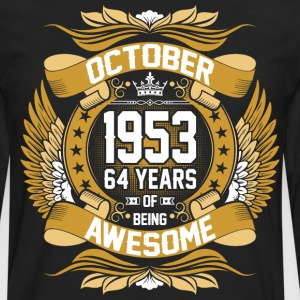 October 1953 64 Years Of Being Awesome T-Shirts - Men's Premium Long Sleeve T-Shirt