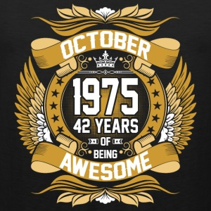 October 1975 42 Years Of Being Awesome T-Shirts - Men's Premium Tank