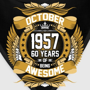 October 1957 60 Years Of Being Awesome T-Shirts - Bandana
