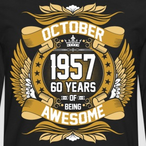 October 1957 60 Years Of Being Awesome T-Shirts - Men's Premium Long Sleeve T-Shirt