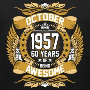 October 1957 60 Years Of Being Awesome T-Shirts - Men's Premium Tank