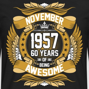 November 1957 60 Years Of Being Awesome T-Shirts - Men's Premium Long Sleeve T-Shirt
