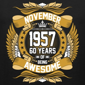 November 1957 60 Years Of Being Awesome T-Shirts - Men's Premium Tank