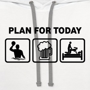 Water Polo Plan For Today - Contrast Hoodie