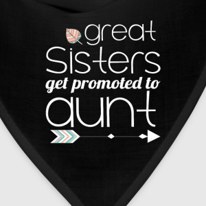 Sister - Great sisters get promoted to aunt - Bandana
