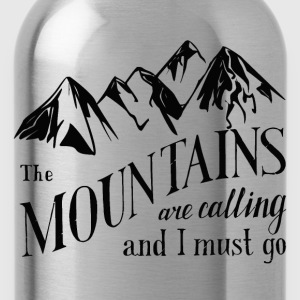 the mountains . calling T-Shirts - Water Bottle