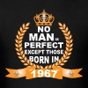 No Man is Perfect Except Those Born in 1967 T-Shirts - Men's T-Shirt