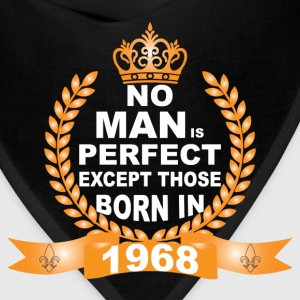 No Man is Perfect Except Those Born in 1968 T-Shirts - Bandana