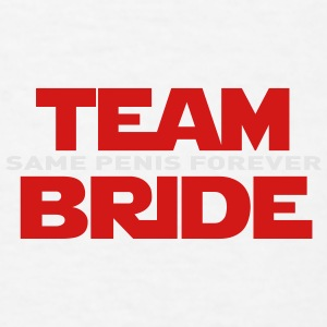 TEAM BRIDE SAME PENIS FOREVER Sportswear - Men's T-Shirt