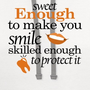 Dental assistant - Sweet enough to make you smile  - Contrast Hoodie