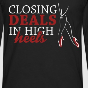 Real Estate Agent - Closing deals in high heels  - Men's Premium Long Sleeve T-Shirt