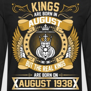 The Real Kings Are Born On August 1938 T-Shirts - Men's Premium Long Sleeve T-Shirt