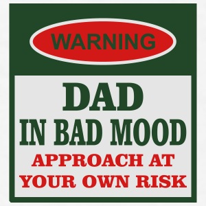 Dad In Bad Mood Mugs & Drinkware - Men's T-Shirt
