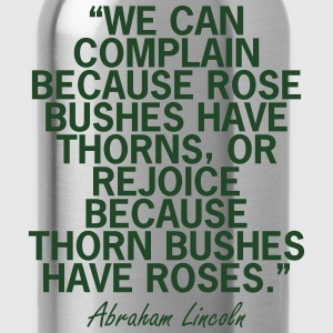Abraham Lincoln Roses Quote T-Shirts - Water Bottle