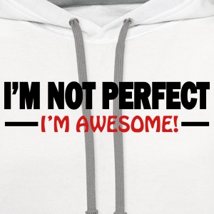 I'm not perfect, I'm awesome - Contrast Hoodie