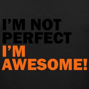I'm not perfect, I'm awesome - Men's Premium Tank