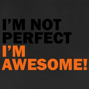 I'm not perfect, I'm awesome - Leggings