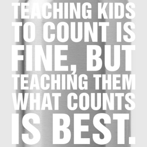 Teaching Kids To Count Is Fine But Teaching Them W T-Shirts - Water Bottle