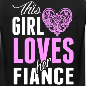 This Girl Loves Her Fiance T-Shirts - Men's Premium Tank