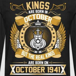 The Real Kings Are Born On October 1941 T-Shirts - Men's Premium Long Sleeve T-Shirt