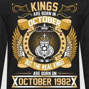 The Real Kings Are Born On October 1982 T-Shirts - Men's Premium Long Sleeve T-Shirt