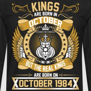 The Real Kings Are Born On October 1984 T-Shirts - Men's Premium Long Sleeve T-Shirt