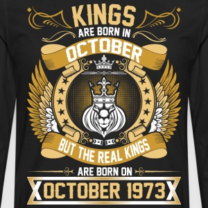 The Real Kings Are Born On October 1973 T-Shirts - Men's Premium Long Sleeve T-Shirt